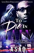 To Die In Vain: There's a Thin Line Between Seeking Revenge and Seeking Justice (Volume 1)
