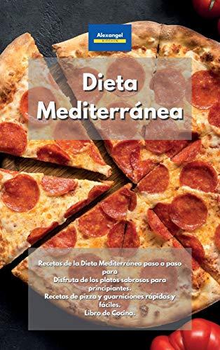 Dieta Mediterránea: Recetas de la Dieta Mediterránea paso a paso para Disfruta...