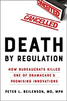 Death by Regulation: How Bureaucrats Killed One of Obamacare's Promising Innovations
