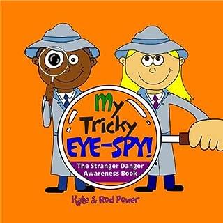 My Tricky EYE-SPY! 2018: A STRANGER DANGER awareness book (My Underpants RULE!)