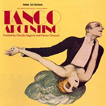 Tango Argentino - Music From The Original Cast Recording