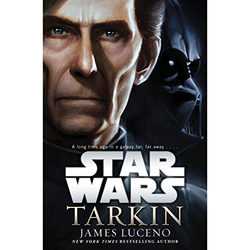 Tarkin: Star Wars by James Luceno - He's the scion of an honorable and revered family. A dedicated soldier and distinguished legislator. Loyal proponent of the Republic and trusted ally of the Jedi Order....