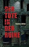 Der Tote in der Ruine - erster Krimi von Thomas Ehlke 1