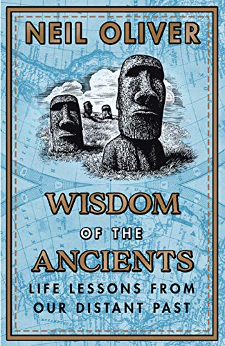 Wisdom of the Ancients: Life lessons from our distant past (English Edition)