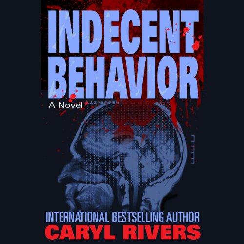 Indecent Behavior: A Novel audiobook cover art