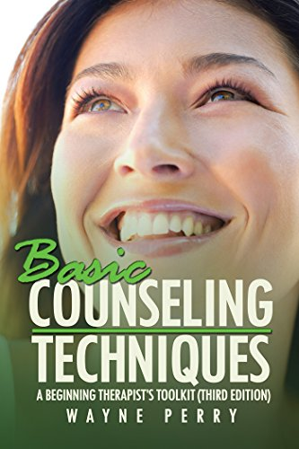 Basic Counseling Techniques: A Beginning Therapist'S Toolkit (Third Edition)