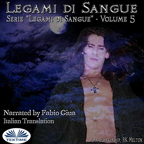 Legami di Sangue [Blood Bond] Audiobook By Amy Blankenship, RK Melton cover art
