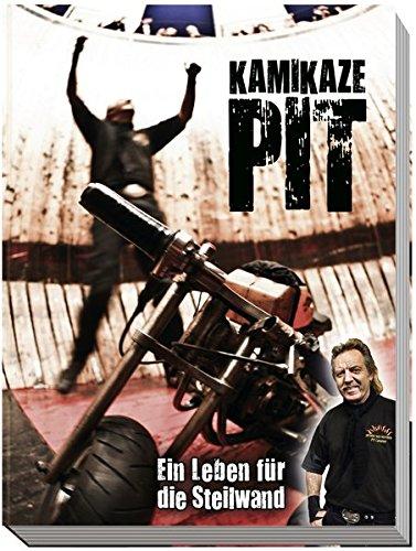 Kamikaze Pit: Ein Leben für die  Steilwand