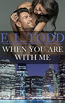 When You Are With Me (Forever and Ever #21) by [E. L. Todd]