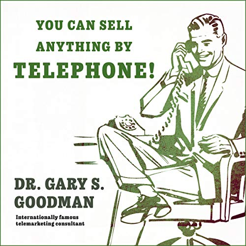 You Can Sell Anything by Telephone! audiobook cover art