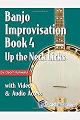 Banjo Improvisation Book 4: Up the Neck Licks: with Video & Audio Access Paperback