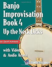 Banjo Improvisation Book 4: Up the Neck Licks: with Video & Audio Access