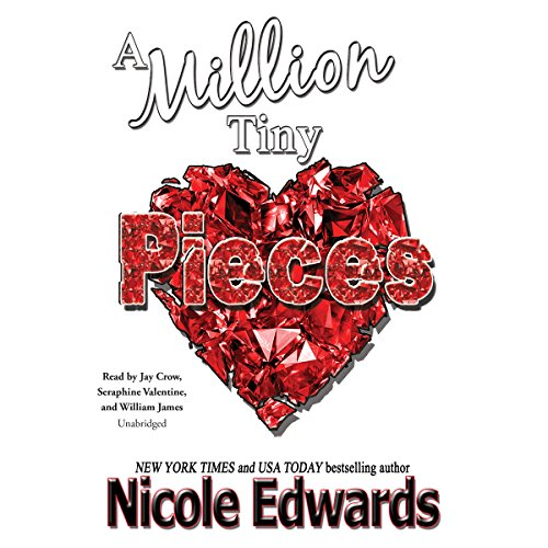 A Million Tiny Pieces                   By:                                                                                                                                 Nicole Edwards                               Narrated by:                                                                                                                                 Jay Crow,                                                                                        Seraphine Valentine,                                                                                        William James                      Length: 13 hrs and 46 mins     8 ratings     Overall 4.9