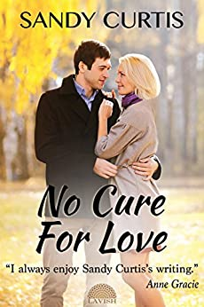 No Cure for Love by [Sandy Curtis]