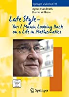 Late Style: Yuri I. Manin Looking Back on a Life in Mathematics [DVD]