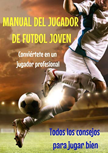 Manual del jugador de futbol joven-libro futbol españa-libro atletico de madrid-quiero ser...