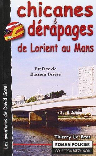 Chicanes et dérapages de Lorient au Mans
