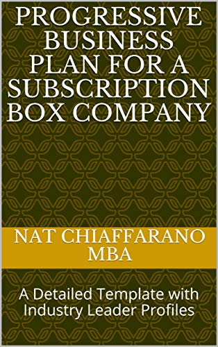 Progressive Business Plan for a Subscription Box Company: A Detailed Template with Industry Leader Profiles (English Edition)
