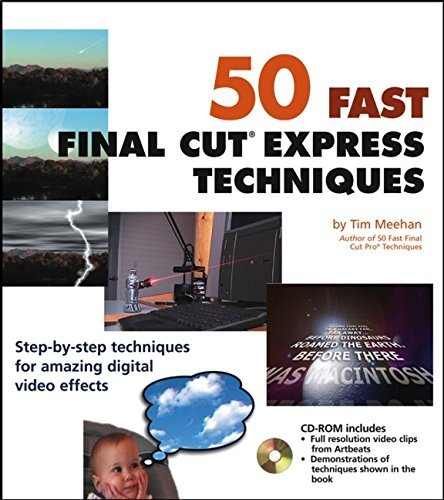50 Fast Final Cut Express Techniques (50 Fast Techniques Series) by Tim Meehan (2003-08-15)
