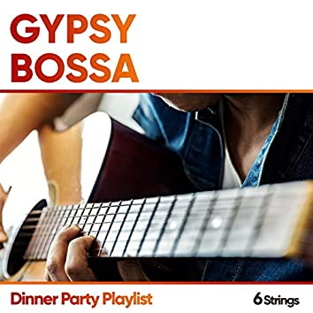 Gypsy Bossa Dinner Party Playlist