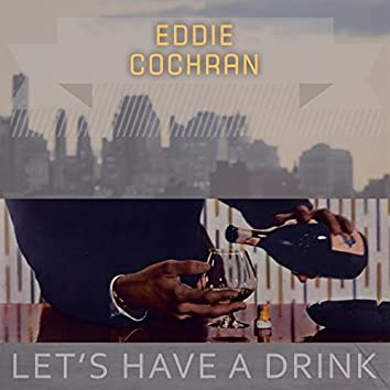 Lets Have A Drink