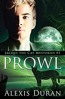 Prowl (Jacqui the Cat Mysteries Book 1) by [Alexis Duran]