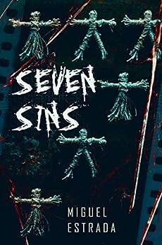 Seven Sins: A Thrilling Horror Novel by [Miguel Estrada]