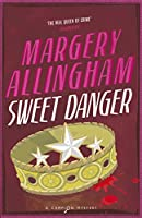Sweet Danger: A Campion Mystery