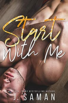 Start With Me: A Friends to Lovers Standalone Romance (Start Again Series Book 3) by [J. Saman]