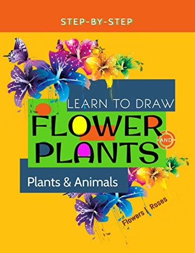 Step By Step Learn To Draw Flower And Plants (English Edition)