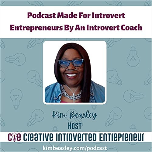 The Creative Introvert Entrepreneur Podcast Podcast By Kim Beasley cover art
