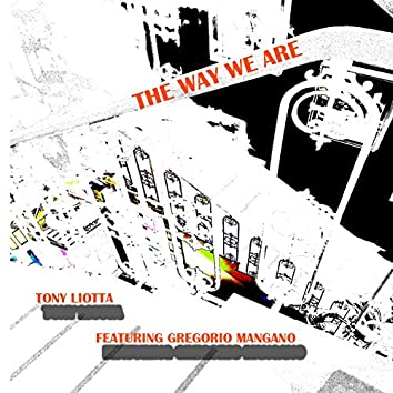 The way we are (feat. Gregorio Mangano)