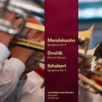 Mendelssohn: Symphony No. 4 - Dvořák: Slavonic Dances - Schubert: Symphony No. 5 (Digitally Remastered)