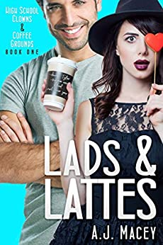 Lads & Lattes (High School Clowns & Coffee Grounds Book 1) by [A.J. Macey]