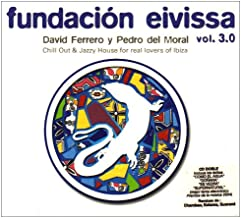 Fundacion Eivissa Vol.3.0 (Chill Out & Jazzy House for real lovers of Ibiza)