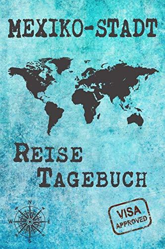 Mexiko-Stadt Reise Tagebuch: Notizbuch 120 Seiten DIN A5 - Städtereise Urlaubsplaner Reisetagebuch Abschiedsgeschenk Stadt Reise