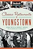 Classic Restaurants of Youngstown (American Palate) (English Edition)