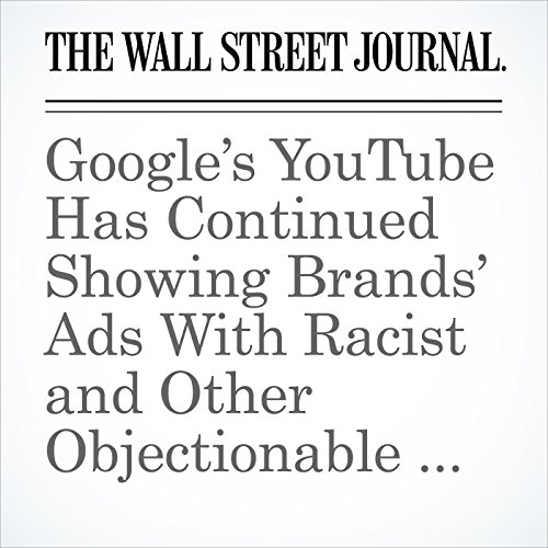 Google's YouTube Has Continued Showing Brands' Ads With Racist and Other Objectionable Videos copertina