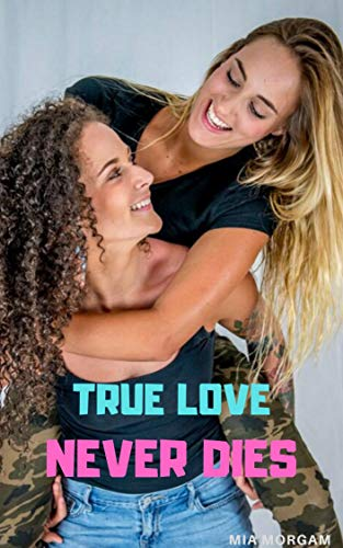 True love never dies: lesbian true story (English Edition)