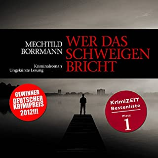 Wer das Schweigen bricht                   By:                                                                                                                                 Mechtild Borrmann                               Narrated by:                                                                                                                                 Katrin Daliot                      Length: 6 hrs and 31 mins     1 rating     Overall 5.0