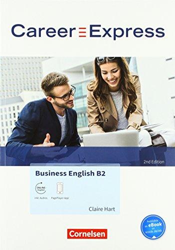 Career Express - Business English 2nd Edition - B2: Kursbuch mit PagePlayer-App inkl. Audios - Mit interaktiven Übungen auf scook.de