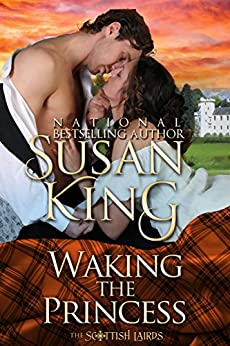 Waking the Princess (The Scottish Lairds Series, Book 2) by [Susan King]