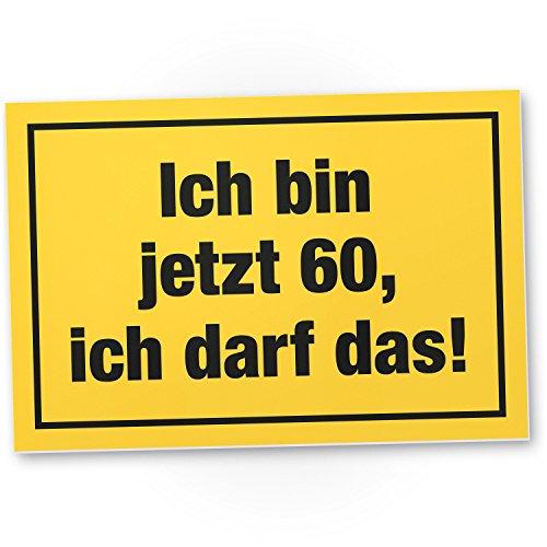 DankeDir! 60 Jahre - Ich darf das, Kunststoff Schild - Geschenk 60. Geburtstag, Geschenkidee Geburtstagsgeschenk Sechzigsten, Geburtstagsdeko/Partydeko/Party Zubehör/Geburtstagskarte