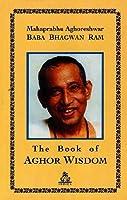 The Book of Aghor Wisdom