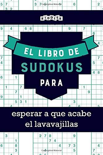 El libro de Sudokus para esperar a que acabe el lavavajillas (Spanish Edition)