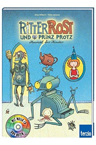 Ritter Rost Musicalbuch, Band 4: Ritter Rost und Prinz Protz: Buch mit CD von Jörg Hilbert (Januar 2000) Gebundene Ausgabe