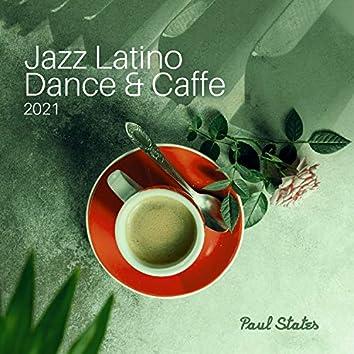 Jazz Latino Dance & Caffe 2021