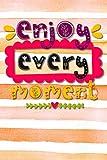 Enjoy every moment: Notizbuch mit coolem Spruch in DIN A5 mit Inhaltsverzeichnis und Seitenzahlen...