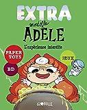 EXTRA MORTELLE ADELE T04 - L'expérience interdite
