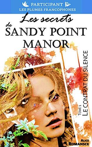Les secrets de Sandy Point Manor: Le contrat du silence (Tome 1) (French Edition)